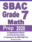 SBAC Grade 7 Math Prep 2020: A Comprehensive Review and Step-By-Step Guide to Preparing for the SBAC Math Test Cover Image