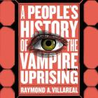A People's History of the Vampire Uprising Lib/E Cover Image