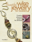 Beautiful Wire Jewelry for Beaders: Creative Wirework Projects for All Levels Cover Image