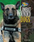 Combat-Wounded Dogs (Dog Heroes) Cover Image