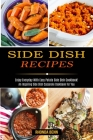 Side Dish Recipes: Enjoy Everyday With Easy Potato Side Dish Cookbook! (An Inspiring Side Dish Casserole Cookbook for You) Cover Image