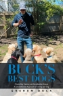 Buck's Best Dogs: Private Dog Training and Socialization Groups a Comprehensive Approach to Training Your Dog Cover Image