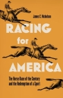 Racing for America: The Horse Race of the Century and the Redemption of a Sport Cover Image