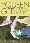 The Queen Geek Social Club (A Queen Geek Social Club Novel) Cover Image