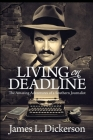 Living on Deadline: The Amazing Adventures of a Southern Journalist Cover Image