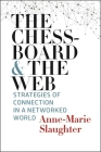 The Chessboard and the Web: Strategies of Connection in a Networked World Cover Image