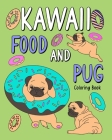 Kawaii Food and Pug Coloring Book Cover Image
