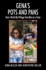 Gena's Pots and Pans: How I Built My Village One Bite at a Time Cover Image