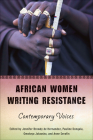 African Women Writing Resistance: An Anthology of Contemporary Voices (Women in Africa and the Diaspora) Cover Image