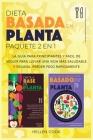 Dieta basada en plantas paquete 2 en 1: La guía para principiantes y fácil de seguir para llevar una vida más saludable y vegana, perder peso rápidame Cover Image