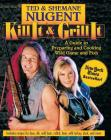 Kill It & Grill It: A Guide to Preparing and Cooking Wild Game and Fish Cover Image