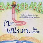 Mr. Wilson the Worm: My father's world Cover Image