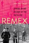 REMEX: Toward an Art History of the NAFTA Era Cover Image