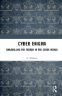 Cyber Enigma: Unravelling the Terror in the Cyber World Cover Image