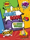 Blank Comic Book: Draw Your Own Comic Book - 120 Unique Templates to Unleash Your Creativity: Comic Book Template for Kids and Adults: B Cover Image