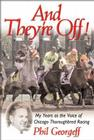 And They're Off!: My Years as the Voice of Thoroughbred Racing Cover Image