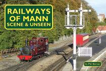 Railways of Mann: Scene & Unseen Cover Image