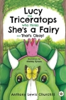 Lucy the Triceratops Who Thinks She's a Fairy and That's Okay! Cover Image