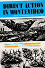 Direct Action in Montevideo: Uruguayan Anarchism, 1927-1937 Cover Image
