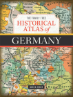 The Family Tree Historical Atlas of Germany Cover Image