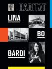 Lina Bo Bardi: Habitat Cover Image