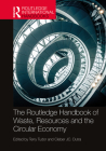 The Routledge Handbook of Waste, Resources and the Circular Economy (Routledge International Handbooks) Cover Image