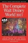 The Complete Walt Disney World 2017 (Complete Walt Disney World: The Definitive Disney Handbook) Cover Image