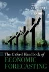 The Oxford Handbook of Economic Forecasting (Oxford Handbooks) Cover Image