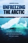 Unfreezing the Arctic: Science, Colonialism, and the Transformation of Inuit Lands Cover Image