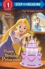 Happy Birthday, Princess! (Disney Princess) (Step into Reading) Cover Image