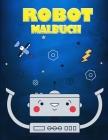 Roboter-Malbuch für Kinder im Alter von 4-7 Jahren: Eine große Sammlung von Färbeseiten für Jungen und Mädchen Cover Image