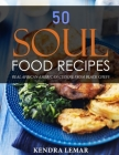50 Soul Food Recipes: Real African American Cuisine from Black Chefs Cover Image