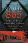 Citizen 865: The Hunt for Hitler's Hidden Soldiers in America Cover Image