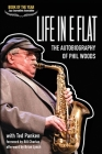 Life In E Flat - The Autobiography of Phil Woods Cover Image