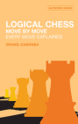 Logical Chess Move by Move: Every Move Explained New Algebraic Edition Cover Image