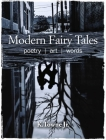 Modern Fairy Tales: Poetry, art, words Cover Image