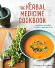 The Herbal Medicine Cookbook: Everyday Recipes to Boost Your Health Cover Image