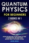 Quantum Physics for Beginners 2 Books in 1 Cover Image