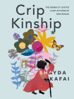 Crip Kinship: The Disability Justice & Art Activism of Sins Invalid Cover Image