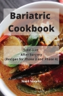 Bariatric Cookbook: Solid Diet After Surgery (Recipes for Phase 3 and Phase 4) Cover Image