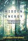 Hidden Energy: Tesla-inspired inventors and a mindful path to energy abundance Cover Image