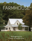 Farmhouse: Reimagining the Classic American Icon Cover Image
