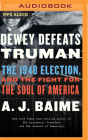 Dewey Defeats Truman: The 1948 Election and the Battle for America's Soul Cover Image