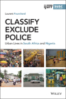 Classify, Exclude, Police: Urban Lives in South Africa and Nigeria Cover Image