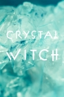Crystal Witch: Teal Journal (6 x 9 inches, 120 pages) Cover Image