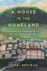 A House in the Homeland: Armenian Pilgrimages to the Lost Houses of Their Ancestors Cover Image