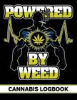 Powered by Weed: Cannabis Strain Review Logbook for Medial Marijuana and Recreational Use Cover Image