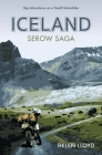 Iceland Serow Saga: Big Adventures on a Small Motorbike Cover Image