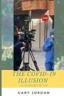 The COVID-19 Illusion: A Cacophony of Lies Cover Image