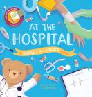 At the Hospital: A Shine-a-Light Book Cover Image
